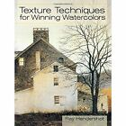 Texture Techniques for Winning Watercolors by Ray Hendershot (Paperback / softback, 2014)