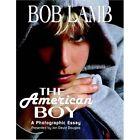 The American Boy a Photographic Essay by Jon David Douglas 1599264978 2005