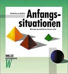 Anfangssituationen (Beltz Weiterbildung) von Geißler, Ka...   Buch   Zustand gut