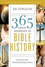 Illustrated Bible Handbook: 365 Great Moments in Bible History : Key Events...