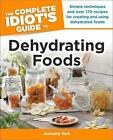 The Complete Idiot's Guide to Dehydrating Foods von Jeanette Hurt (2013, Taschenbuch)