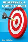 Business Is a Large Target: The Business Owner/CEO's Complete Guide to Maximizing Results (and Profits) from HR and Employee Benefits by Jim Edholm (Paperback / softback, 2013)