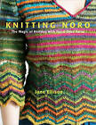 Knitting Noro: The Magic of Knitting with Hand-Dyed Yarns by Jane Ellison (Paperback / softback)