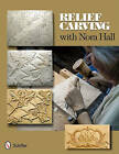 Relief Carving with Nora Hall by Nora Hall (Paperback, 2011)