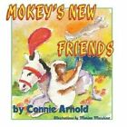 Mokey's New Friends by Connie Arnold (Paperback / softback, 2015)