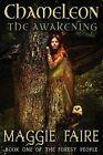 Chameleon: The Awakening by Maggie Faire (Paperback / softback, 2013)