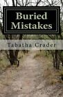 Buried Mistakes by Tabatha Crader (Paperback / softback, 2013)