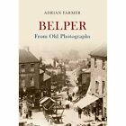 Belper From Old Photographs by Adrian Farmer (Paperback, 2013)