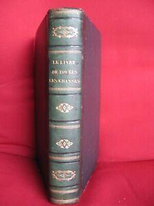 LIVRES-ANCIEN-CHASSE-PARENT-LE-LIVRE-DE-TOUTES-LES-CHASSES-1865