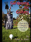 Gardening for Golfers by Peter Blair (Paperback, 2008)