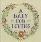 A Baby For Loving by Libby Hathorn (Hardback, 2014)