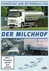 Der Milchhof - Fahrzeuge und Betriebsalltag - 75 Jahre (2013)