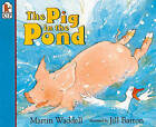 Pig in the Pond by Martin Waddell (Hardback, 1996)