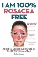 I Am 100% Rosacea Free : Learn to Be a Winner at Maintaining Your Weight by...