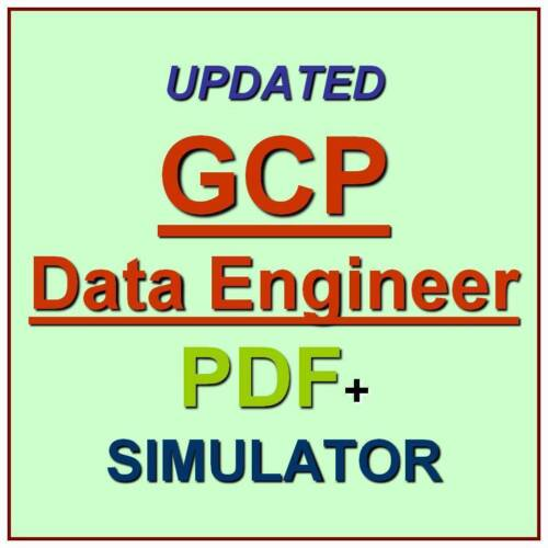 Google Cloud Certified Professional Data Engineer Test GCP Exam QA PDF+Simulator