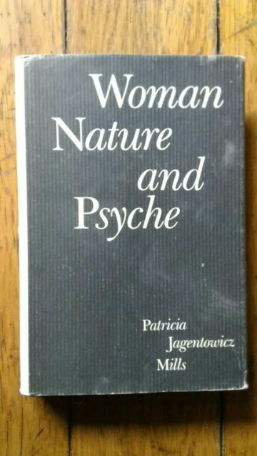 Woman, Nature, and Psyche by Patricia J. Mills (1987, Hardcover)