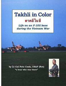 Takhli-in-Color-Life-on-an-F-105-Base-During-the-Vietnam-War-Brand-New-Fre