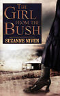The Girl from the Bush by Suzanne Niven (Paperback / softback, 2007)