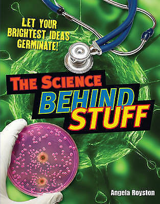 The Science Behind Stuff. Age 10-11, below average readers by Royston, Angela (P
