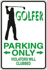 Metal-Sign-Golfing-Parking-Only-Violators-Will-Be-Clubbed-8-x-12-Aluminum-S050
