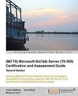(MCTS) Microsoft BizTalk Server (70-595) Certification and Assessment Guide by Morten La Cour, Kent Weare, Johan Hedberg (Paperback, 2014)