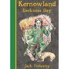 Kernowland 2 Darkness Day by Jack Trelawny (Paperback, 2013)