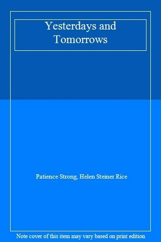 Yesterdays and Tomorrows,Patience Strong, Helen Steiner Rice