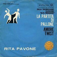 """RITA PAVONE LA PARTITA DI PALLONE AMORE TWIST VG+ EX+  7"""" ITALY"""