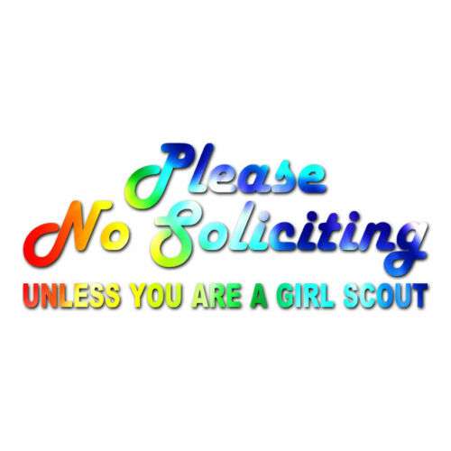 ebn484 Multiple Patterns /& Sizes Decal Sticker No Soliciting Girl Scout