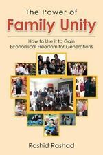 The Power of Family Unity : How to Use It to Gain Economical Freedom for...