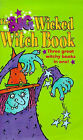 The 8ig Wicked Witch Book:  Cleaning Witch  by C.Lenagh,  Broomstick Services  by A.Jungman,  Fisherwitch  by S.P.Gates by Scholastic (Hardback, 1998)