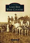 Lake Erie Wine Country by Jewel Leigh Ellis (Paperback / softback, 2014)
