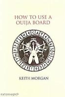 How To Use A Ouija Board By Keith Morgan