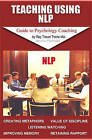 Teaching Using Nlp: Guidebook to Psychology Coaching by Ray Trevor Twine Ma (Paperback / softback, 2009)