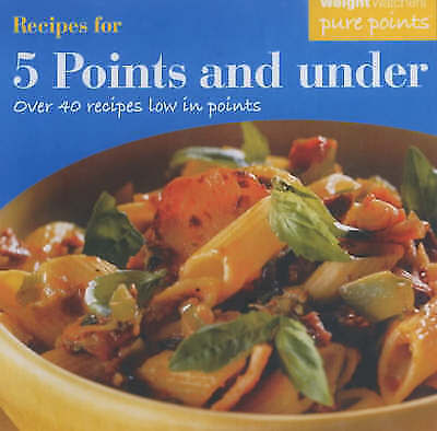 """""""AS NEW"""" Weight Watchers Recipes for 5 Points and Under: Over 40 Recipes Low in"""
