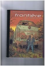 MARCHAL. Frontière tome 1. Souviens-toi. Lombard 2005