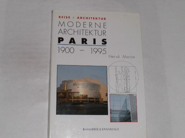 Martin, Herve - Moderne Architektur Paris 1900 - 1995