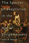 The Specter of Skepticism in the Age of Enlightenment by Anton M. Matytsin (Hardback, 2016)