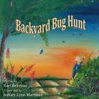 Backyard Bug Hunt by Kari Behrens (Paperback / softback, 2015)
