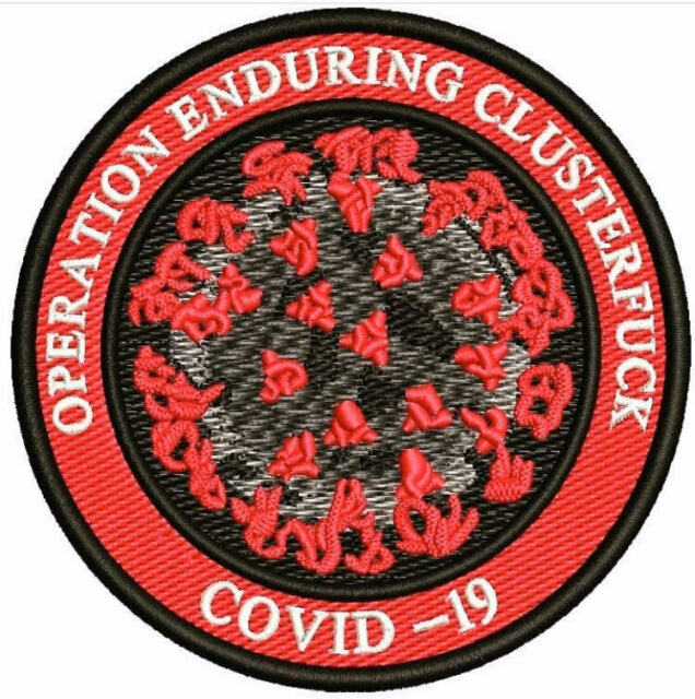 Operation Enduring Clusterf-ck virus 19 embroidered patch historical time