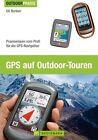 Benker, U: GPS auf Outdoor-Touren von Uli Benker (2014, Gebundene Ausgabe)