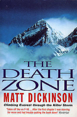 1 of 1 - Death Zone: Climbing Everest Through the Killer Storm, By Matt Dickinson,in Used