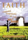 Faith: Finding Answers in the Holy Ghost by Anthony D Montgomery (Hardback, 2013)
