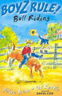 Boyz Rule 14: Bull Riding by Phil Kettle, Felice Arena (Paperback, 2003)