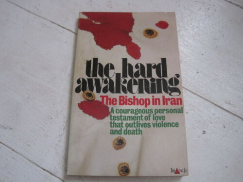 1 of 1 - THE HARD AWAKENING BY THE BISHOP OF IRAN 1981  ISBN NO 0281038104 PERSIA 116PAGE
