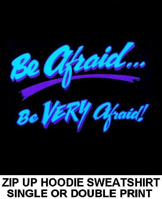 BE AFRAID BE VERY AFRAID GOTH WARN EVIL WICAN REAPER FUNNY ZIP HOODIE SWEATSHIRT