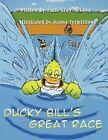 Ducky Bill's Great Race 9781627095228 by Patti Gray McGhee Book
