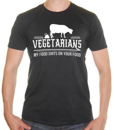 /'Vegeterians .. My food Sh**S on your food/' Vegeterian Joke Mens T-shirt