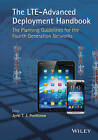 The LTE-Advanced Deployment Handbook: The Planning Guidelines for the Fourth Generation Networks by John Wiley & Sons Inc (Hardback, 2016)