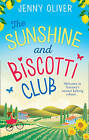 The Sunshine and Biscotti Club: A Funny Feel-Good Romance Perfect for Your Summer Bank Holiday 2016 by Jenny Oliver (Paperback, 2016)